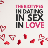 The HealthTypes in Dating, in Sex and in Love (Upcoming Series)
