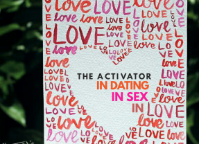 The Activator in Dating, in Sex and in Love