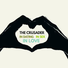 The Crusader in Dating, in Sex and in Love